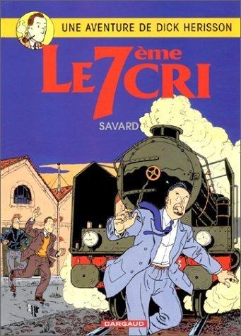 Les Aventures de Dick Herisson, tome 9 : Le 7ème cri de Savard (17 novembre 2004) Album