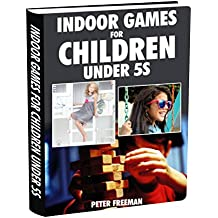 INDOOR GAMES  FOR CHILDREN UNDER 5S (English Edition)
