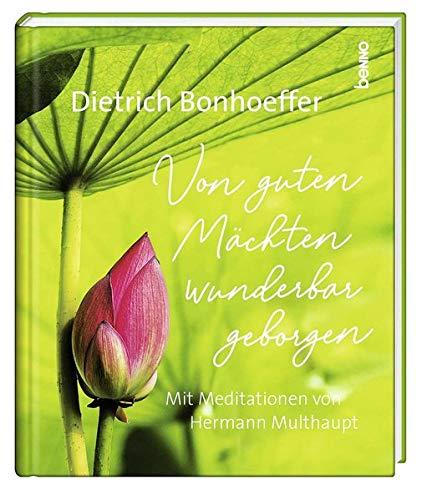 Geschenkbuch »Von guten Mächten wunderbar geborgen«: Mit Meditationen von Hermann Multhaupt