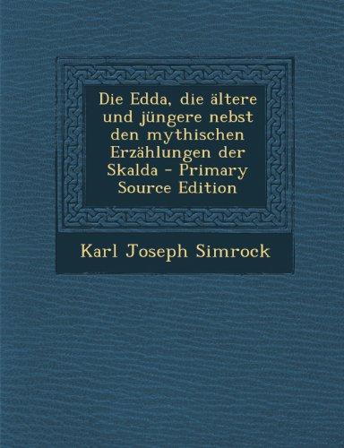 Die Edda, die ältere und jüngere nebst den mythischen Erzählungen der Skalda