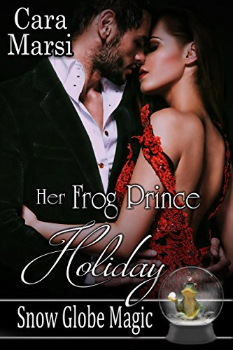 Her Frog Prince Holiday: Snow Globe Magic Book 2 (English Edition)