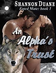 An Alpha's Trust (Fated Mate Series Book 2)