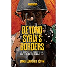 Beyond Syria's Borders: A History of Territorial Disputes in the Middle East (Library of Modern Middle East Studies)