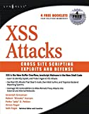 Xss Attacks: Cross Site Scripting Exploits and Defense by Jeremiah Grossman (1-Apr-2007) Paperback