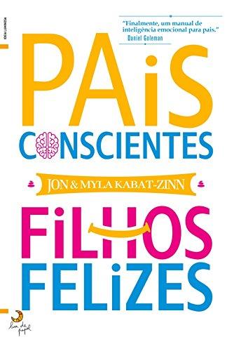 Pais Conscientes, Filhos Felizes (Portuguese Edition)