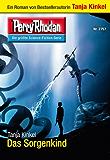 """Perry Rhodan 2757: Das Sorgenkind (Heftroman): Perry Rhodan-Zyklus """"Das Atopische Tribunal"""" (Perry Rhodan-Erstauflage)"""