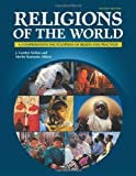 Religions of the World: A Comprehensive Encyclopedia of Beliefs and Practices