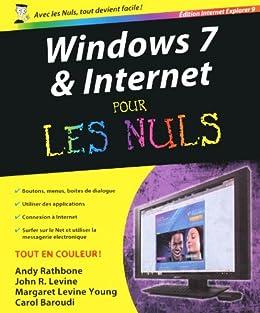 Windows 7 et internet Ed Explorer 9 Pour les nuls par [Levine, John R., RATHBONE, Andy]