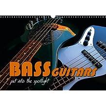 BASS GUITARS put into the spotlight 2016: Popular electric bass guitars (Calvendo Art)