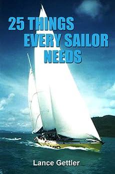 25 Cosas que todos los marineros necesitan (Sailing Gear) (Spanish Edition) von [Gettler, Lance]