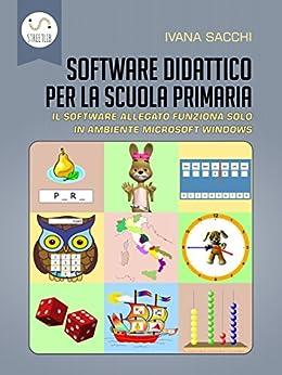 Software didattico per la scuola primaria di [Sacchi, Ivana]