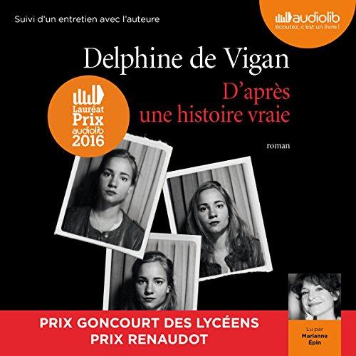 D'après une histoire vraie suivi d'un entretien entre Delphine de Vigan et Marianne Épin