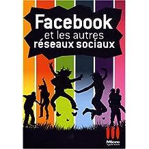 Facebook et les autres réseaux sociaux