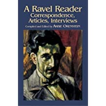 A Ravel Reader  Correspondence, Articles, Interviews