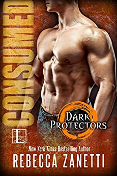 Consumed (Dark Protectors Book 4) by [Zanetti, Rebecca]