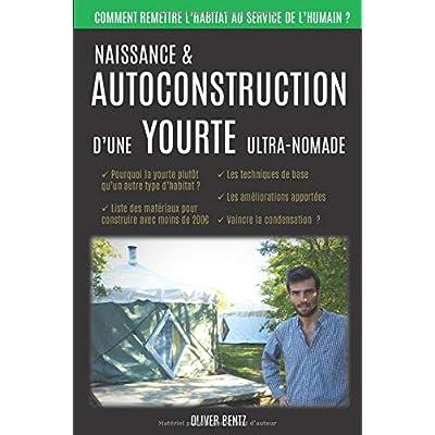 Naissance & autoconstruction d'une yourte ultra-nomade: Origines du projet & secrets de conception de la yourte flex470