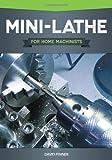 #10: Mini-Lathe for Home Machinists