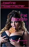 Fat Babette I: Dicke Titten vögeln gern