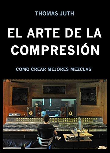 EL ARTE DE LA COMPRESIÓN por Thomas Juth