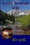 Crystal Mountain Veils (Royce Madison Mystery Book 2)