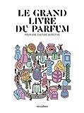 Le Grand Livre du Parfum
