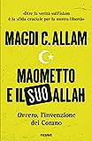 Maometto e il suo Allah: Ovvero, l'invenzione del Corano