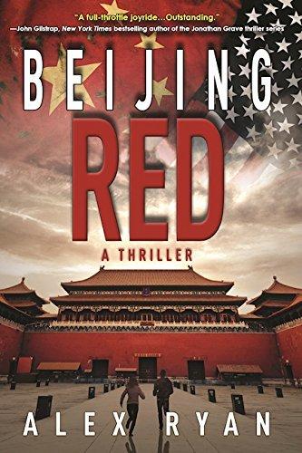 Beijing Red: A Thriller (A Nick Foley Thriller) by Alex Ryan (2016-05-10)