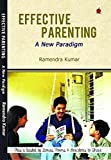 Effective Parenting: Positive Parenting in a New Paradigm, Best in Indian Parenting Books