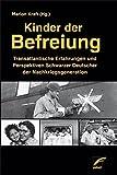Kinder der Befreiung: Transatlantische Erfahrungen und Perspektiven Schwarzer Deutscher der Nachkriegsgeneration