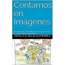 Contarnos en Imágenes: Introducción al Estudio de la Imagen desde la Experiencia Comunitaria