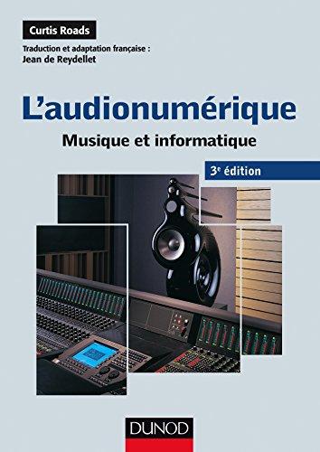 L'audionumérique - 3e éd. - Musique et informatique