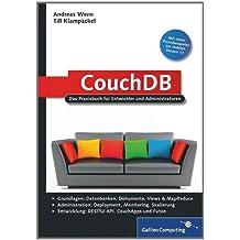 CouchDB: Das Praxisbuch für Entwickler und Administratoren (Galileo Computing)
