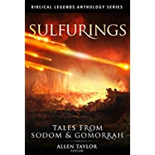 Sulfurings: Tales from Sodom & Gomorrah (Biblical Legends Anthology Series Book 2) (English Edition)