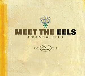 Meet The Eels : Essential Eels Vol. 1 1996-2006