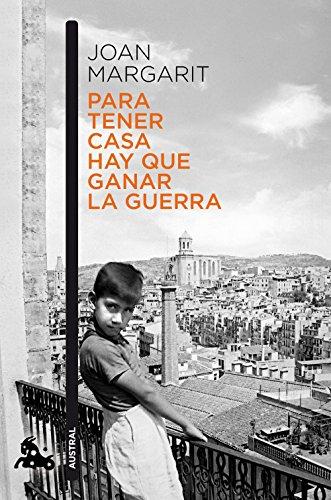 Para tener casa hay que ganar la guerra (Humanidades) por Joan Margarit