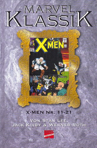 MARVEL KLASSIK Hardcover Bd. 9, X-MEN Hefte 11-21 (Reprint der Original-US-Comicserie)