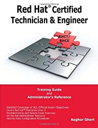Red Hat® Certified Technician & Engineer (RHCT and RHCE) Training Guide and Administrator's Reference by Asghar Ghori (10-Aug-2009) Paperback