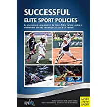 Successful Elite Sport Policies: An International Comparison of the Sports Policy Factors Leading to International Sporting Success (Spliss 2.0) in 15 Nations