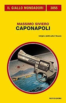 Caponapoli (Il Giallo Mondadori) di [Siviero, Massimo]