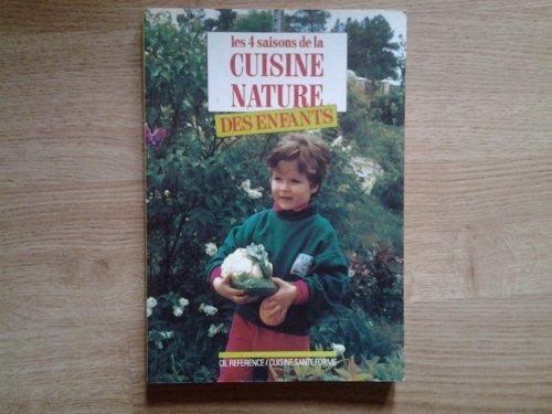 Les 4 saisons de la cuisine nature des enfants