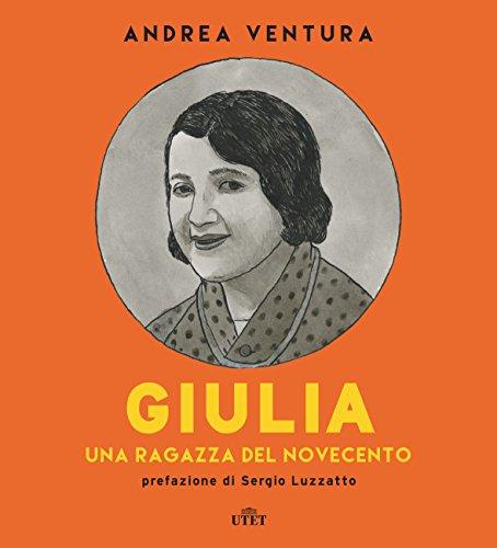 Giulia: Una ragazza del Novecento