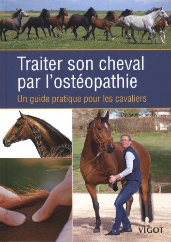 Traiter son cheval par l'ostopathie : Un guide pratique pour les cavaliers