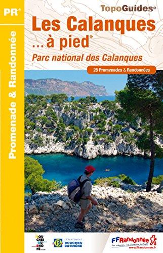 Les Calanques  pied : Parc national des Calanques, 28 promenades & randonnes
