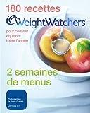 180 recettes weight watchers pour cuisiner équilibré toute l'année