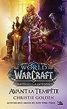 Warcraft - Avant la tempête - Bragelonne - 16/08/2018