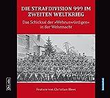 Die Strafdivision 999 im Zweiten Weltkrieg: Das Schicksal der »Wehrunwürdigen« in der Wehrmacht (Hörbuch)
