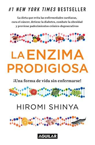 La enzima prodigiosa (La enzima prodigiosa 1): Una forma de vida sin enfermar