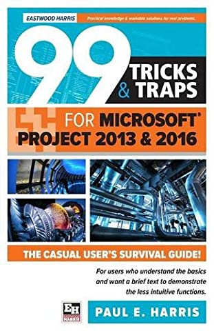 99 Tricks and Traps for Microsoft Office Project 2013 and 2016 (Project Microsoft Office)