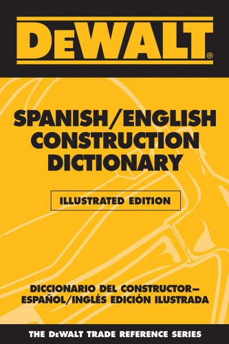 DeWalt Illustrated Spanish/English Construction Dictionary (Dewalt Trade Reference) por Paul Rosenberg