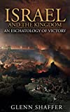 Israel and the Kingdom: An Eschatology of Victory (English Edition)
